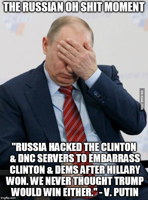 "Russia Hacking | THE RUSSIAN OH SHIT MOMENT ""RUSSIA HACKED THE CLINTON & DNC SERVERS TO EMBARRASS CLINTON & DEMS AFTER HILLARY WON. WE NEVER THOUGHT TRUMP WO 