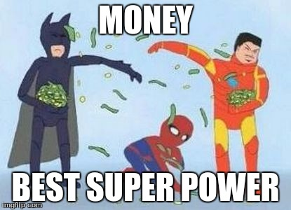 Pathetic Spidey | MONEY BEST SUPER POWER | image tagged in memes,pathetic spidey | made w/ Imgflip meme maker