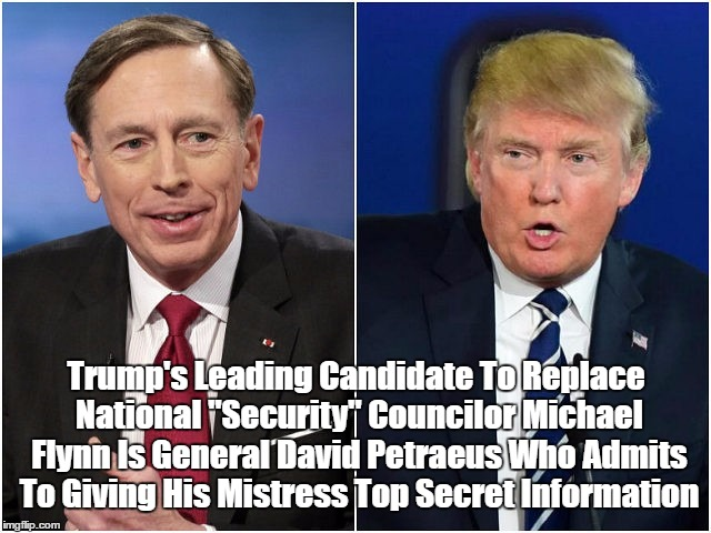 "Trump's Leading Candidate To Replace National ""Security"" Councilor Michael Flynn Revealed State Secrets To His Mistress 