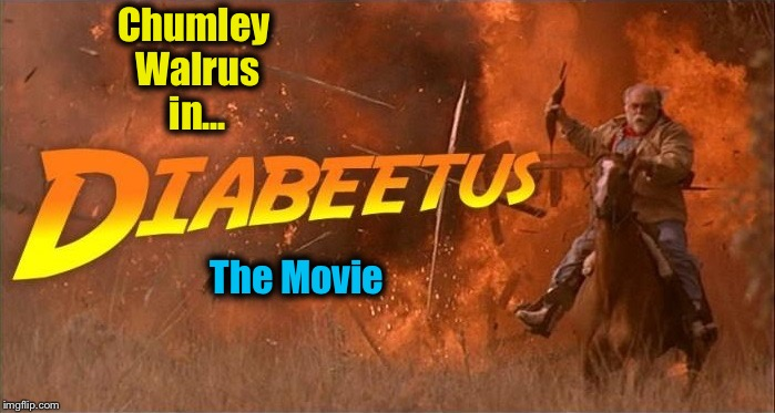 Chumley Walrus in... The Movie | made w/ Imgflip meme maker