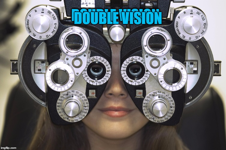 DOUBLE VISION DOUBLE VISION | made w/ Imgflip meme maker