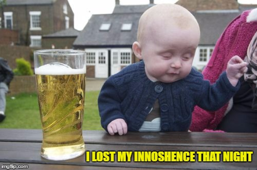 I LOST MY INNOSHENCE THAT NIGHT | made w/ Imgflip meme maker