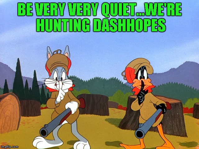 BE VERY VERY QUIET...WE'RE HUNTING DASHHOPES | made w/ Imgflip meme maker