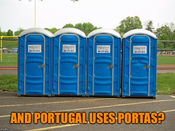 AND PORTUGAL USES PORTAS? | made w/ Imgflip meme maker