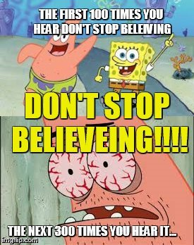 image tagged in spongebob,journey,don't stop believing | made w/ Imgflip meme maker