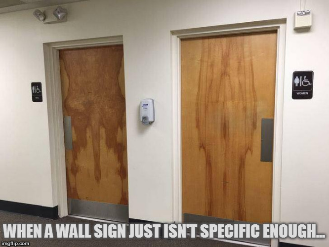 Do you see it? | WHEN A WALL SIGN JUST ISN'T SPECIFIC ENOUGH... | image tagged in memes,nsfw,bathroom,public restrooms,do you see it | made w/ Imgflip meme maker