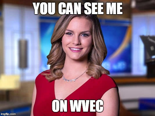 YOU CAN SEE ME ON WVEC | made w/ Imgflip meme maker
