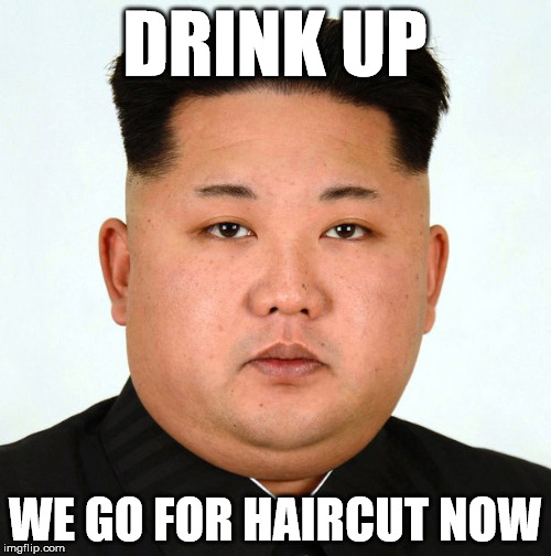 DRINK UP WE GO FOR HAIRCUT NOW | made w/ Imgflip meme maker