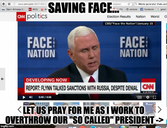 "SAVING FACE... LET US PRAY FOR ME AS I WORK TO OVERTHROW OUR ""SO CALLED"" PRESIDENT -> 