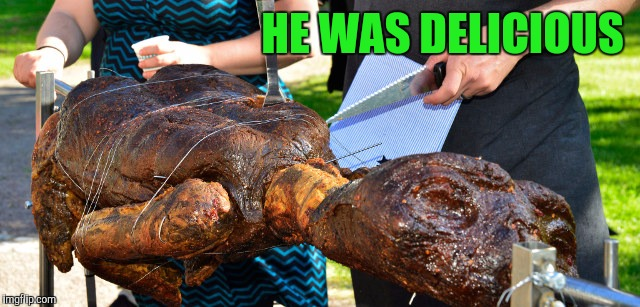 HE WAS DELICIOUS | made w/ Imgflip meme maker