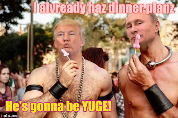 I alvready haz dinner planz He's gonna be YUGE! | made w/ Imgflip meme maker