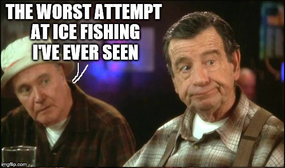 THE WORST ATTEMPT AT ICE FISHING I'VE EVER SEEN | made w/ Imgflip meme maker
