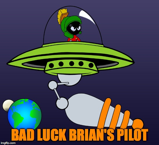 BLB's Pilot | BAD LUCK BRIAN'S PILOT | image tagged in marvin | made w/ Imgflip meme maker