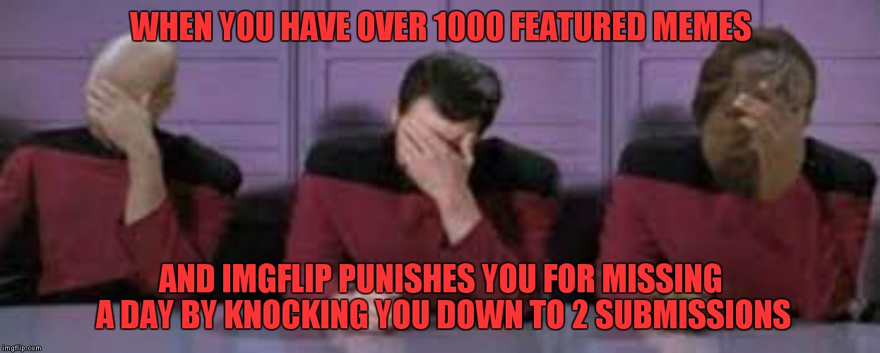 Bad Jying! | WHEN YOU HAVE OVER 1000 FEATURED MEMES AND IMGFLIP PUNISHES YOU FOR MISSING A DAY BY KNOCKING YOU DOWN TO 2 SUBMISSIONS | image tagged in imgflip users,punishment,unnecessary tags | made w/ Imgflip meme maker