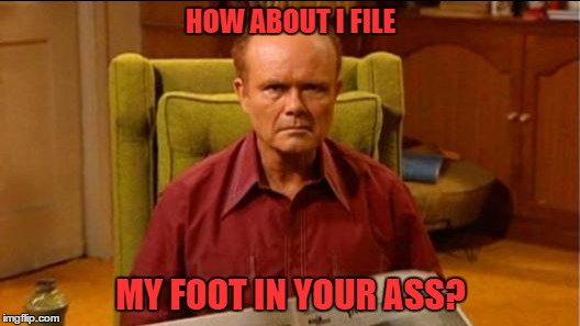HOW ABOUT I FILE MY FOOT IN YOUR ASS? | made w/ Imgflip meme maker