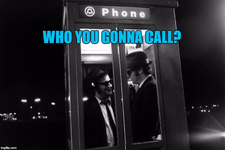 "Genuine line from Dan Aykroyd in ""The Blues Brothers"" - 4 years before ""Ghostbusters""  