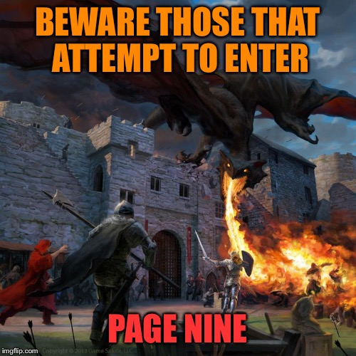 BEWARE THOSE THAT ATTEMPT TO ENTER PAGE NINE | made w/ Imgflip meme maker
