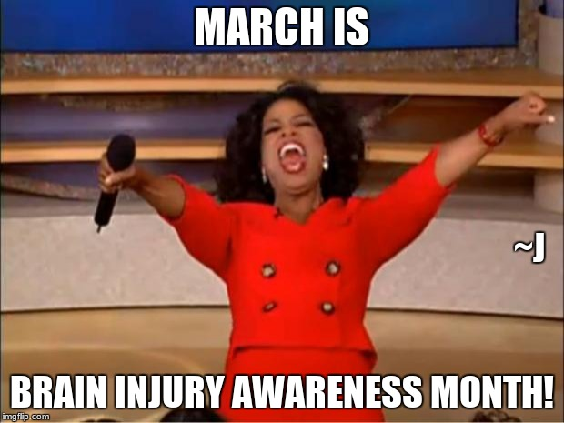 Shout It Out | MARCH IS BRAIN INJURY AWARENESS MONTH! ~J | image tagged in memes,mental health,awareness | made w/ Imgflip meme maker