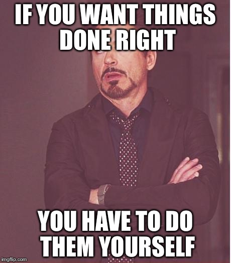 Y u no meme imgflip face you make robert downey jr meme if you want things done right you have solutioingenieria Images