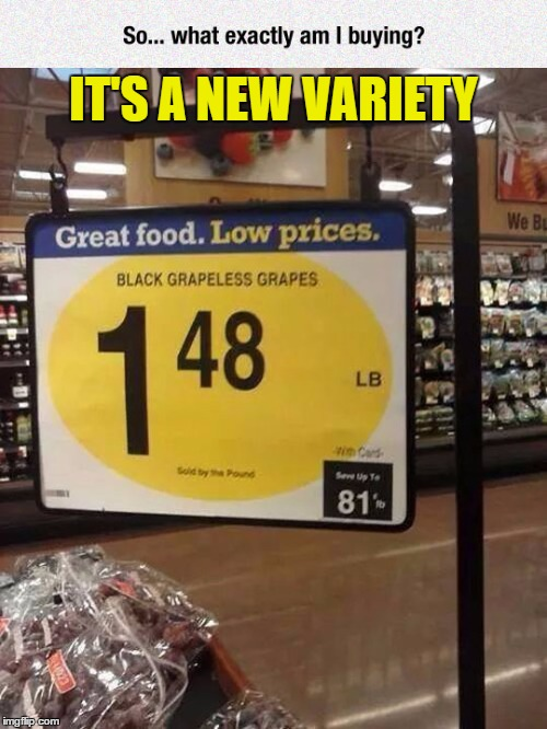 IT'S A NEW VARIETY | image tagged in funny food,meme | made w/ Imgflip meme maker