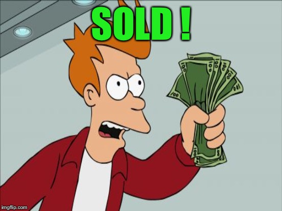 SOLD ! | made w/ Imgflip meme maker