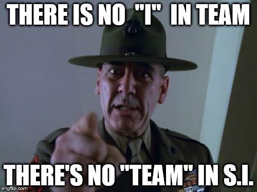 1jykdo sergeant hartmann latest memes imgflip,Theres No I In Team Meme