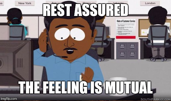 REST ASSURED THE FEELING IS MUTUAL | made w/ Imgflip meme maker
