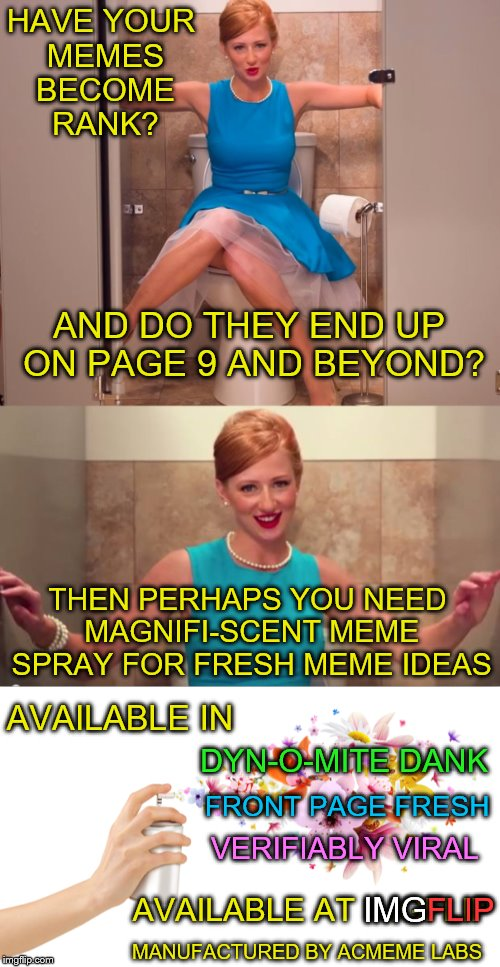 I've Already Ordered A Case For Myself | HAVE YOUR MEMES BECOME RANK? AVAILABLE AT IMGFLIP AND DO THEY END UP ON PAGE 9 AND BEYOND? THEN PERHAPS YOU NEED MAGNIFI-SCENT MEME SPRAY FO | image tagged in memes,page 9,poopouri spray | made w/ Imgflip meme maker