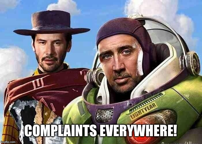 COMPLAINTS EVERYWHERE! | made w/ Imgflip meme maker
