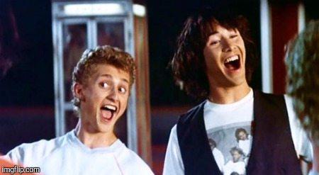 Bill and Ted 69 dudes | . | image tagged in bill and ted 69 dudes | made w/ Imgflip meme maker