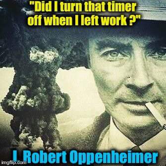 Oppenheimer Quote Captivating Robert J Oppenheimer  Imgflip