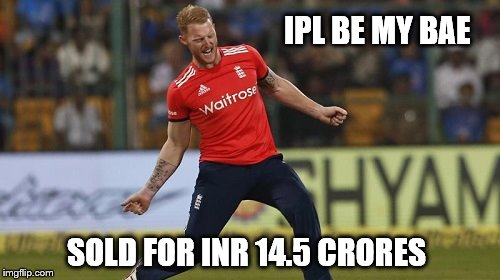 IPL BE MY BAE SOLD FOR INR 14.5 CRORES | image tagged in ben | made w/ Imgflip meme maker