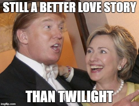 love story |  STILL A BETTER LOVE STORY; THAN TWILIGHT | image tagged in trump vs hillary,politics,still a better love story than twilight | made w/ Imgflip meme maker
