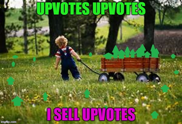 Selling upvotes for free | UPVOTES UPVOTES I SELL UPVOTES | image tagged in upvotes | made w/ Imgflip meme maker