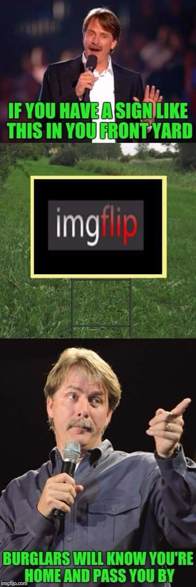 . | image tagged in memes,jeff foxworthy front yard sign | made w/ Imgflip meme maker