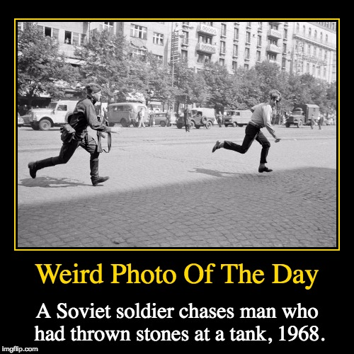 The Prague Spring | Weird Photo Of The Day | A Soviet soldier chases man who had thrown stones at a tank, 1968. | image tagged in funny,demotivationals,weird,photo of the day,soviet,chasing | made w/ Imgflip demotivational maker