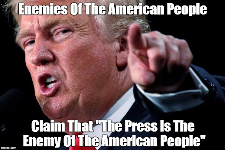 "Enemy Of The American People | Enemies Of The American People Claim That ""The Press Is The Enemy Of The American People"" 