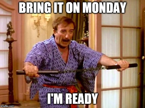 BRING IT ON MONDAY I'M READY | made w/ Imgflip meme maker