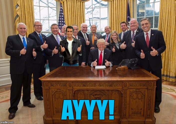 Monday, Tuesday... | AYYY! | image tagged in memes,trump,the fonz,tv,happy days,ayyy | made w/ Imgflip meme maker