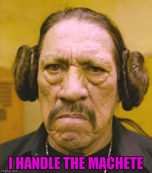 I HANDLE THE MACHETE | made w/ Imgflip meme maker