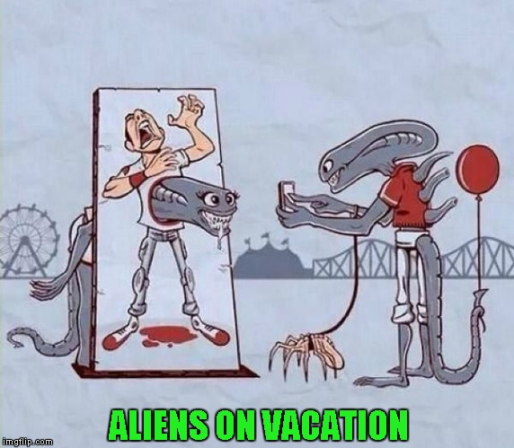 Even aliens need a vacation once in awhile! | ALIENS ON VACATION | image tagged in aliens on vacation,memes,comic strip,funny,aliens,vacation | made w/ Imgflip meme maker
