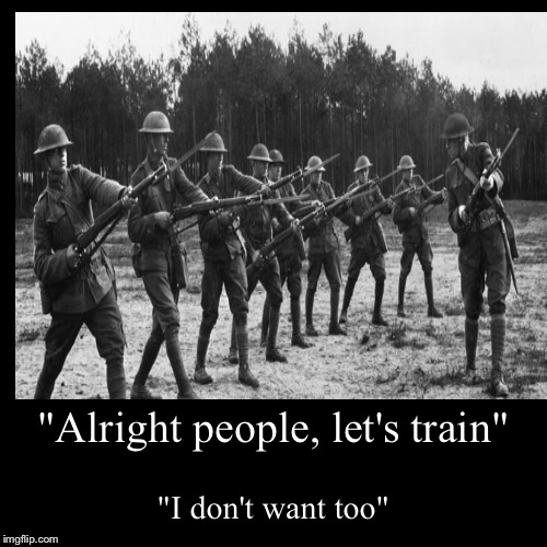 """Alright people, let's train"" 