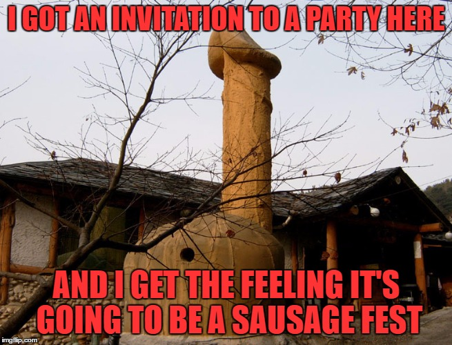 Only In Japan... | I GOT AN INVITATION TO A PARTY HERE AND I GET THE FEELING IT'S GOING TO BE A SAUSAGE FEST | image tagged in japan | made w/ Imgflip meme maker