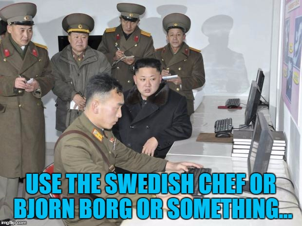 Kim Jong Un get's in on the Swedish Massacre... | USE THE SWEDISH CHEF OR BJORN BORG OR SOMETHING... | image tagged in programming-korea,kim jong un,north korea,swedish massacre,trump,memes | made w/ Imgflip meme maker