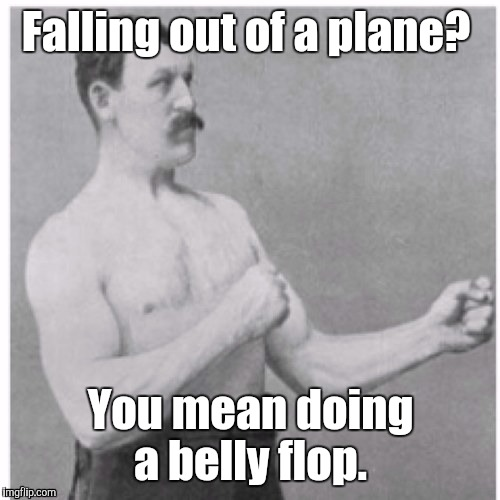 1cths3.jp  | Falling out of a plane? You mean doing a belly flop. | image tagged in 1cths3jp | made w/ Imgflip meme maker