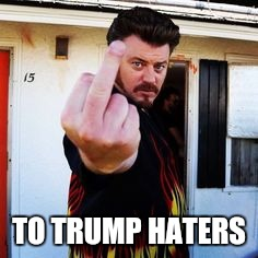 TO TRUMP HATERS | made w/ Imgflip meme maker