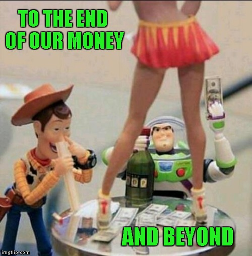 TO THE END OF OUR MONEY AND BEYOND | made w/ Imgflip meme maker