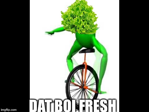 DAT BOI FRESH | made w/ Imgflip meme maker