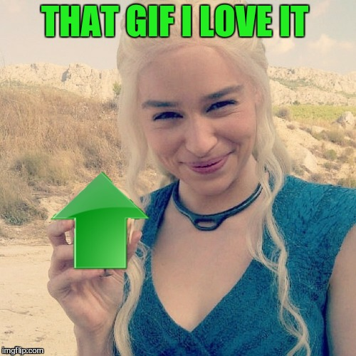 THAT GIF I LOVE IT | made w/ Imgflip meme maker