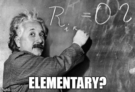 Smart | ELEMENTARY? | image tagged in smart | made w/ Imgflip meme maker